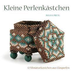 Kleine Perlenkästchen von Pretl,  Julia S., Schumann,  Claudia