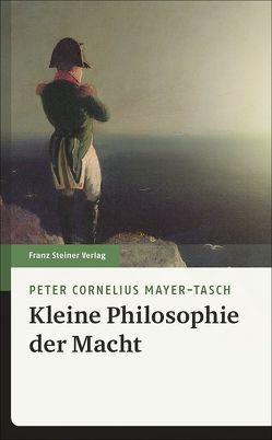 Kleine Philosophie der Macht von Mayer-Tasch,  Peter Cornelius