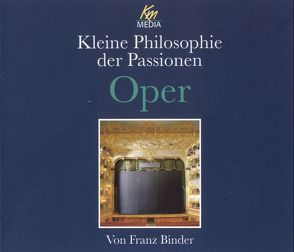 Kleine Philosophie der Passionen – Oper von Binder,  Franz