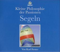 Kleine Philosophie der Passionen Segeln von Förster,  Karl