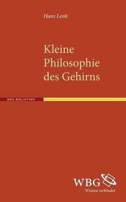 Kleine Philosophie des Gehirns von Lenk,  Hans