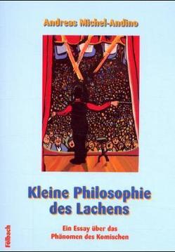 Kleine Philosophie des Lachens von Godde,  Ralf, Michel-Andino,  Andreas
