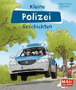 Kleine Polizei Geschichten von Bertram,  Rüdiger, Sohr,  Daniel