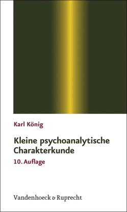 Kleine psychoanalytische Charakterkunde von König,  Karl