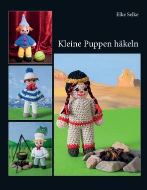 Kleine Puppen häkeln von Selke,  Elke