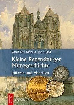 Kleine Regensburger Münzgeschichte von Beer,  Jasmin, Unger,  Klemens