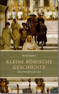 Kleine Römische Geschichte von Sommer,  Michael
