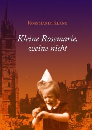 Kleine Rosemarie, weine nicht von Klang,  Rosemarie