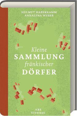 Kleine Sammlung fränkischer Dörfer von Haberkamm,  Helmut/Weber