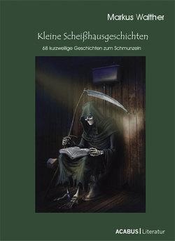 Kleine Scheißhausgeschichten von Walther,  Markus