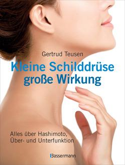 Kleine Schilddrüse – große Wirkung von Teusen,  Gertrud