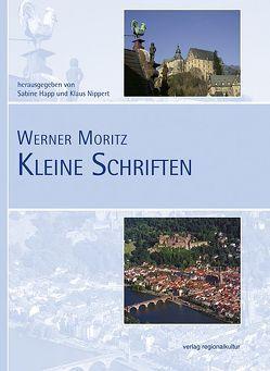 Kleine Schriften von Happ,  Sabine, Moritz,  Werner, Nippert,  Klaus