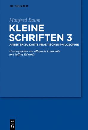Kleine Schriften III von Baum,  Manfred, Edwards,  Jeffrey, Laurentiis,  Allegra