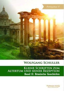 Kleine Schriften zum Altertum und seiner Rezeption von Rubel,  Alexander, Schuller,  Wolfgang