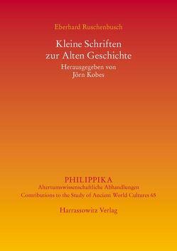 Kleine Schriften zur Alten Geschichte von Kobes,  Jörn, Ruschenbusch,  Eberhard