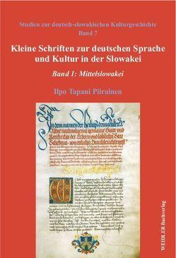 Kleine Schriften zur deutschen Sprache und Kultur in der Slowakei von Piirainen,  Elisabeth, Piirainen,  Ilpo Tapani