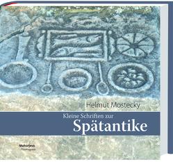 Kleine Schriften zur Spätantike von Mostecky,  Helmut