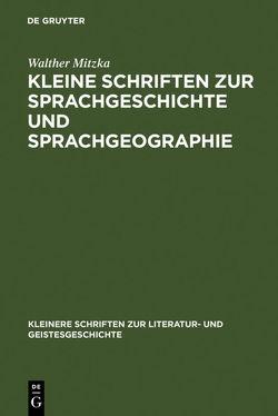 Kleine Schriften zur Sprachgeschichte und Sprachgeographie von Mitzka,  Walther