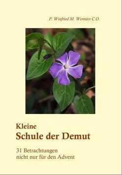 Kleine Schule der Demut von Wermter C.O.,  P. Winfried M.