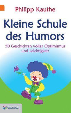 Kleine Schule des Humors von Kauthe,  Philipp