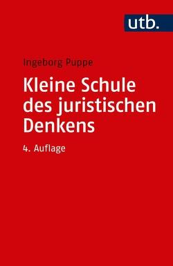 Kleine Schule des juristischen Denkens von Puppe,  Ingeborg