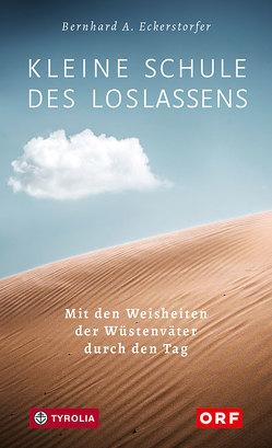Kleine Schule des Loslassens von Eckerstorfer,  Bernhard A.