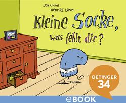 Kleine Socke, was fehlt dir? von Lippa,  Henrike, Uhing,  Jan