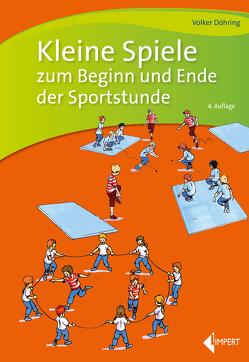 Kleine Spiele zum Beginn und Ende der Sportstunde von Döhring,  Volker