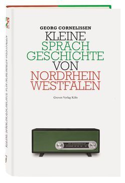 Kleine Sprachgeschichte von Nordrhein-Westfalen von Cornelissen,  Georg