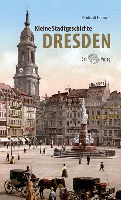 Kleine Stadtgeschichte Dresden von Eigenwill,  Reinhardt