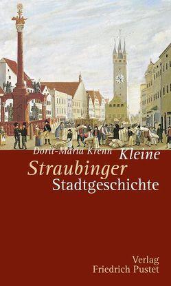 Kleine Straubinger Stadtgeschichte von Krenn,  Dorit-Maria