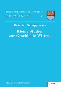 Kleine Studien zur Geschichte Wittens von Schoppmeyer,  Heinrich