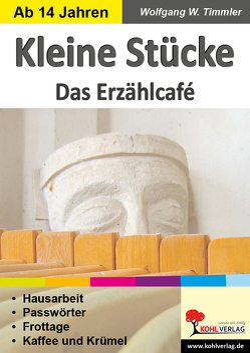 Kleine Stücke – Das Erzählcafé von Timmler,  Wolfgang W