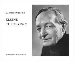 Kleine THEO-Logie von Werner,  Gabriele
