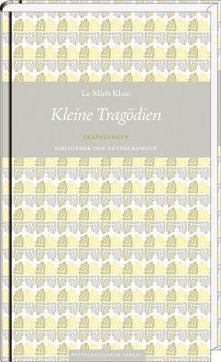Kleine Tragödien von Giesenfeld,  Günter, Le Minh Khue, Ngo,  Marianne, Riethmann,  Joachim