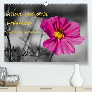 Kleine und große Wahrheiten – Sprüche zum Nachdenken (Premium, hochwertiger DIN A2 Wandkalender 2021, Kunstdruck in Hochglanz) von Di Chito,  Ursula