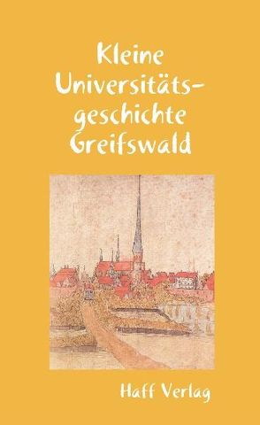 Kleine Universitätsgeschichte Greifswald von Kuna,  Hannelore