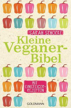 Kleine Veganer-Bibel von Schocke,  Sarah