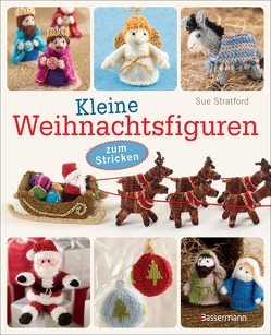 Kleine Weihnachtsfiguren von Schröter,  Elke, Stratford,  Sue