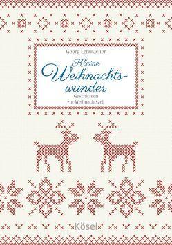 Kleine Weihnachtswunder von Lehmacher,  Georg
