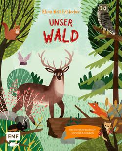 Kleine Welt–Entdecker – Unser Wald von Claude,  Jean, Philip,  Claire