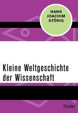 Kleine Weltgeschichte der Wissenschaft von Störig,  Hans Joachim
