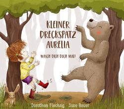 Kleiner Dreckspatz Aurelia von Bauer,  Suse, Flechsig,  Dorothea