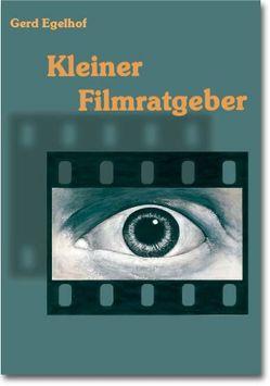 Kleiner Filmratgeber von Egelhof,  Gerd
