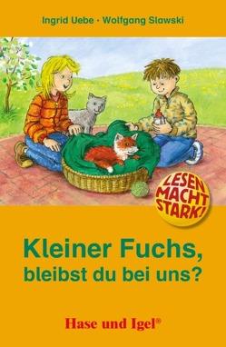 Kleiner Fuchs, bleibst du bei uns? von Slawski,  Wolfgang, Uebe,  Ingrid