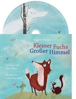 Kleiner Fuchs, großer Himmel von Burmeister,  Claudia, Hoch,  Sebastian, Petri,  Nina, Werner,  Brigitte
