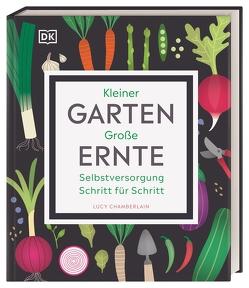 Kleiner Garten – große Ernte von Chamberlain,  Lucy, Pahler,  Agnes