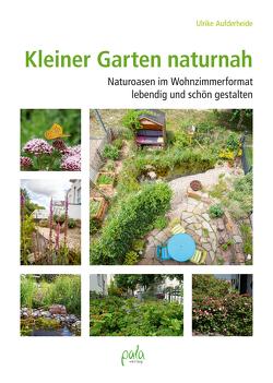 Kleiner Garten naturnah von Aufderheide,  Ulrike