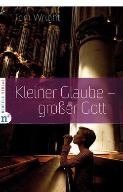 Kleiner Glaube – großer Gott von Behrens,  Rainer, Wright,  Tom