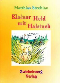 Kleiner Held mit Halstuch von Enders,  Mandy, Strehlau,  Matthias